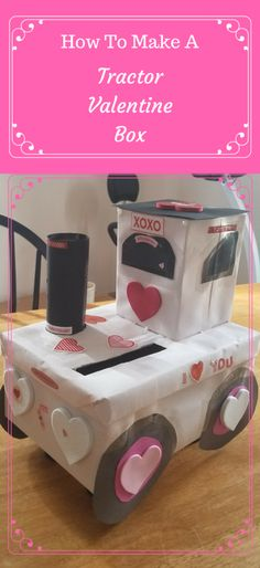 How to Make a Tractor Valentine Box #crafting #valentinesday « DustinNikki Mommy of Three