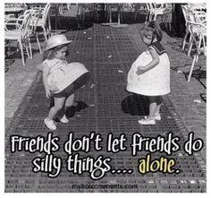 Best Friends  Even at our age, I can see us doing this :P