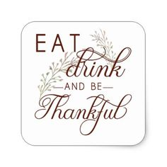 eat drink and be thankful square sticker - thanksgiving stickers holiday family happy thanksgiving