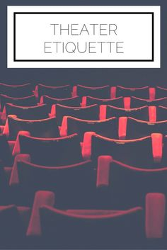 Click to read now or pin to save for later! Going to the theater anytime soon? Here's the etiquette you need to know!