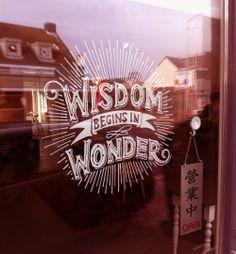 Wisdom begins in Wonder - Tuesday Window Quote 14.01.2014