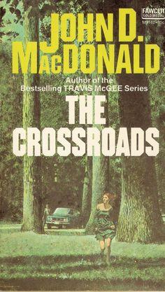 John D. MacDonald, The Crossroads (New York: Fawcett, n.), with cover art by Robert McGinnis. Mad Max Book, Pulp Fiction Book, Robert Mcginnis, Vintage Book Covers, Horror Books, Up Book, Transformers Art, Book Cover Art, Geek Art