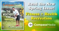 Did you miss our Spring edition? Read the full version online now at www.followcompass.com