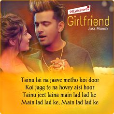 Girlfriend Lyrics - Jass Manak feat. Zoya | Age 19 | Satti Dhillon     ' Jass Manak ' come with his new song ' Girlfriend '...