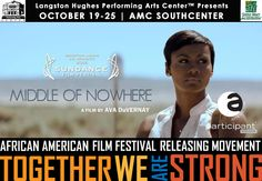 Langston Hughes Performing Arts Center presents MIDDLE OF NOWHERE, a film by Ava DuVernay. MIDDLE OF NOWHERE trailer – www.youtube.com/watch?v=NUZEcoJFg0w
