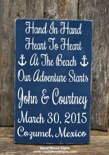 """Welcome to our shop!  This is a hand painted wooden sign - absolutely no vinyl used on reclaimed wood.   Hand In Hand Heart To Heart At The Beach Our Adventure Starts  with Couples Names and Date and location       All signs are painted on the back, clear protection coat applied and a hanger put on before shipping.    Size of sign 13""""x9""""  18""""x12""""    Colors are rustic, distressed navy blue with white painted lettering.    Have a great day!"""