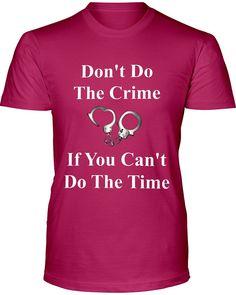 Don't do the Crime Unisex T-Shirt