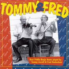 Tommy Jarrell & Fred Cockerham - Tommy & Fred (County Records)