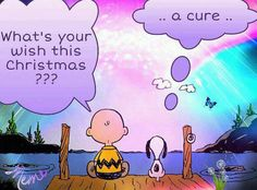 """""""A Cure For All Cancers!"""" Charlie Brown & Snoopy: What's your wish this Christmas???...a cure.."""