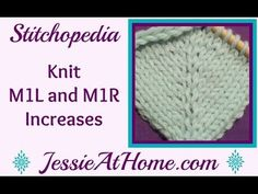 Stitchopedia Knit M1R & M1L: right and left leaning increases - YouTube