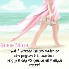Good Morning Wishes, Day Wishes, Good Morning Quotes, Afrikaanse Quotes, Goeie Nag, Goeie More, Morning Greetings Quotes, Prayer Quotes, Daily Bread
