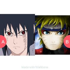 Sasuke or Naruto Click here to vote @ http://getwishboneapp.com/share/12275009 also come follow me on wishbone it's a really cool app