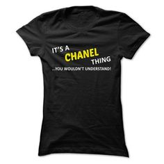 Its a CHANEL thing... you wouldnt understand! - #hoodie sweatshirts #tumblr sweatshirt. PURCHASE NOW => https://www.sunfrog.com/Names/Its-a-CHANEL-thing-you-wouldnt-understand-zdgpgogwez-Ladies.html?68278