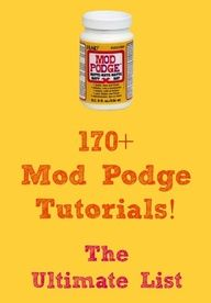 "Need an awesome gift idea? Here are 170+ Mod Podge craft tutorials!"" data-componentType=""MODAL_PIN"