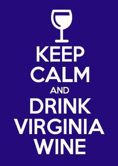 Keep Calm and Drink Virginia Wine! #williamsburgwinery