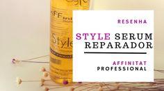 Resenha: Style Serum Reparador Affinitat | Check-in Virtual
