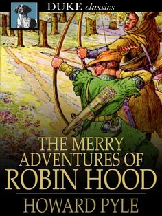 The Merry Adventures of Robin Hood- Howard Pyle