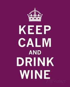 Keep Calm, Drink Wine Posters at AllPosters.com