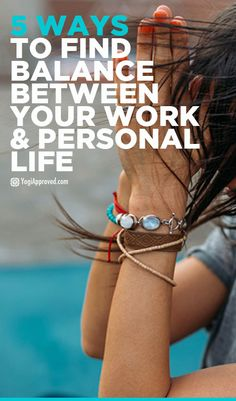 5 Ways to Create Balance Between Your Work and Personal Life