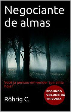 Negociante de almas: Segundo volume da trilogia por C. Rö... https://www.amazon.com.br/dp/B00YTETKJU/ref=cm_sw_r_pi_dp_YV.xxb3R027T5
