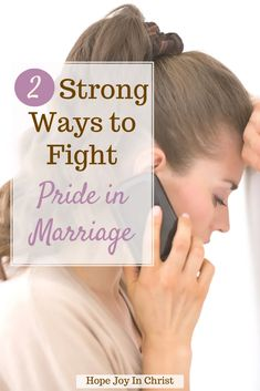 2 Strong Ways to Fight Pride in Marriage PinIt, What are signs of pride? Can too much pride ruin a relationship? What is pride in a relationship? How do I deal with a proud husband? Signs of pride in a person, pride in marriage quotes, what does the Bible say about pride in marriage? spiritual pride, pride in a relationship, Characteristics of a prideful person, how does pride destroy relationships #HopeJoyInChrist