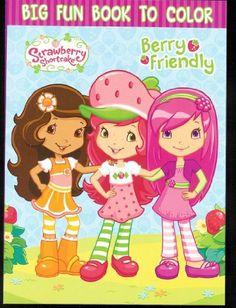 Strawberry Shortcake Berry Friendly Big Fun Book To Color By Creative Edge