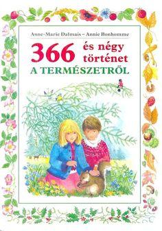 366 és 4 történet a természetről - Borka Borka - Picasa Webalbumok Nature Story, Environmental Studies, Home Learning, Children's Literature, Story Time, Diy For Kids, Baby Kids, Kindergarten, Homeschool