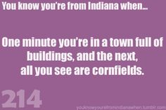 Know you're from Indiana
