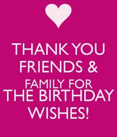 78 best thank you birthday wishes images on pinterest happy birthday thanks message for family 868 thank you for the birthday wishes m4hsunfo