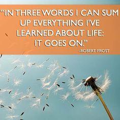 Life will always go on!