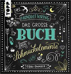 """""""Handlettering - Das grosse Buch der Schmuckelemente"""": Super schönes Buch für dein eigenes Handlettering! (affiliate link)"""