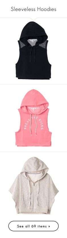 """Sleeveless Hoodies"" by glitterals ❤ liked on Polyvore featuring tops, hoodies, jackets, shirts, black, lightweight hoodie, slim fit hoodie, victoria secret shirts, victoria secret hoodie and cropped hooded sweatshirt"