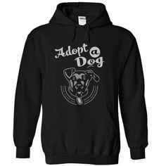 Adopt A Dog T Shirt, Hoodie, Sweatshirt