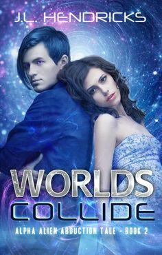 Claim a free copy of Worlds Collide; An Alpha Alien Abduction Tale (Exclusive Sneak Peek)  #fantasy #instaFreebie