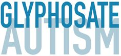 Dr. Bogner and the link between glyphosate and Autism.