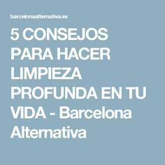 consejos para hacer limpieza profunda en tu vida barcelona alternativa