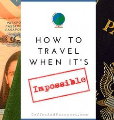How To Travel When You Can't...