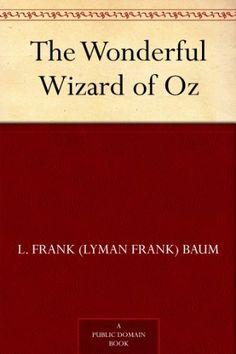 The Wonderful Wizard of Oz by L. Frank (Lyman Frank) Baum, http://www.amazon.com/dp/B0083ZRAJS/ref=cm_sw_r_pi_dp_PFBxqb1KFYV14