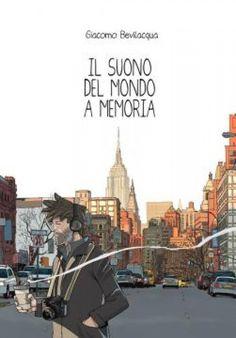 MARTEDÌ 20 SETTEMBRE, ALLA FELTRINELLI DI NAPOLI IL FUMETTISTA GIACOMO BEVILACQUA http://ilmonito.it/index.php/business/libri/item/4928-martedi-20-settembre-alla-feltrinelli-di-napoli-il-fumettista-giacomo-bevilacqua