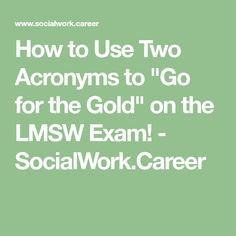 Social Workers: How to apply the two acronyms you must know to succeed on the LMSW Exam Social Work Exam, Exam Study Tips, Going For Gold, Social Workers, Being Used, Career, To Go, Therapy, How To Apply