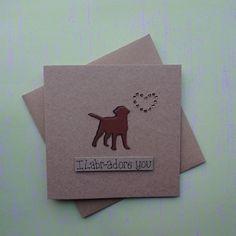 Chocolate Labrador Card I Labr-adore you card Labrador