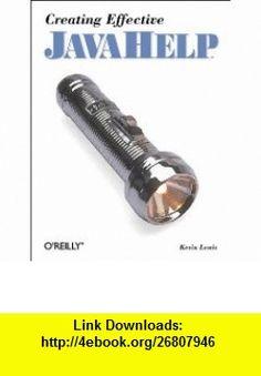 Creating Effective Javahelp (Java Series (OReilly  Associates).) Kevin Lewis , ISBN-10: 1565927192  ,  , ASIN: B00007FYI7 , tutorials , pdf , ebook , torrent , downloads , rapidshare , filesonic , hotfile , megaupload , fileserve