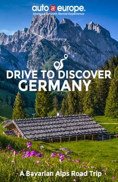Drive to Discover Germany A Bavarian Alps Road Trip