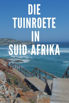 Die Tuinroete in Suid-Afrika Cape Town South Africa, South Korea, Knysna, Garden Route, Denmark, New Zealand, Greece, Travel Tips, To Go