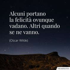 Meaningful Quotes, Inspirational Quotes, Cogito Ergo Sum, Famous Phrases, Italian Quotes, Best Travel Quotes, Lessons Learned In Life, Oscar Wilde, Sentences