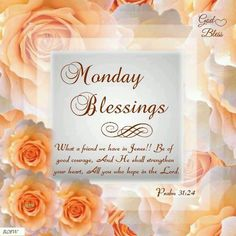 Monday Blessings. Psalm 31:24