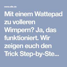 Mit einem Wattepad zu volleren Wimpern? Ja, das funktioniert. Wir zeigen euch den Trick Step-by-Step ▻ jetzt auf ELLE.de!