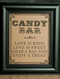 "Good wording for our ""Candy Bar"" sign, will be using a chalkboard though."
