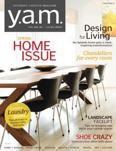 Published by the award-winning Page One Publishing team, YAM is Victoria's essential lifestyle magazine.  YAM is current, relevant, and is the magazine for people who want to live well and live smart in Victoria, BC.  Topics include: Health & Fitness / Home & Garden / Fashion / Arts & Culture / Food & Wine / Travel. Dining Chairs, Dining Table, Luxury Rooms, Smart Design, Yams, Wine Recipes, Life Hacks, Home And Garden, Lifestyle