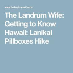 The Landrum Wife: Getting to Know Hawaii: Lanikai Pillboxes Hike